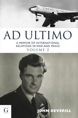 Ad Ultimo: A Memoir of International Relations in War & Peace