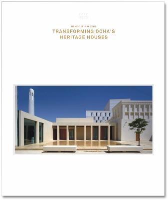 Msheireb Museums: Transforming Doha's Heritage Houses Hmf