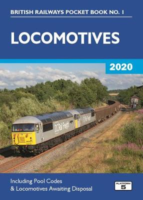 Locomotives 2020: Including Pool Codes and Locomotives Awaiting Disposal 62nd New edition