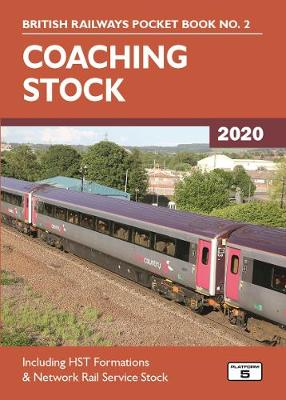 Coaching Stock 2020: Including HST Formations and Network Rail Service Stock 44th New edition