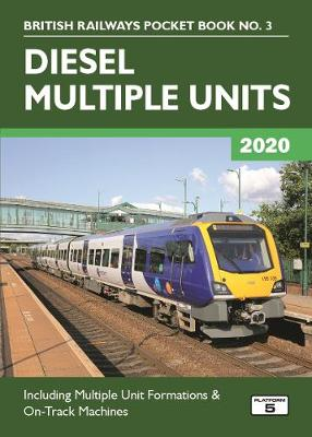 Diesel Multiple Units 2020: Including Multiple Unit Formations and on Track Machines 33rd New edition