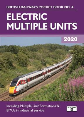 Electric Multiple Units 2020: Including Multiple Unit Formations 33rd New edition