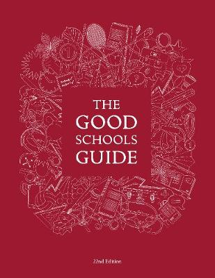 Good Schools Guide 22nd Revised edition