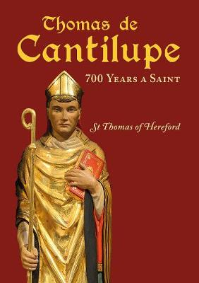 Thomas de Cantilupe - 700 Years a Saint: St Thomas of Hereford 2020
