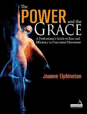 Power and the Grace: A Professional's Guide to Ease and Efficiency in Functional Movement