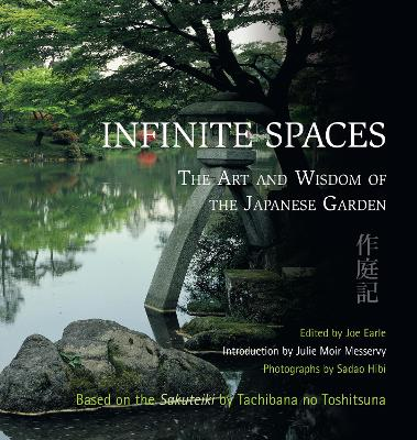 Infinite Spaces: The Art and Wisdom of the Japanese Garden New edition