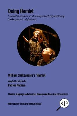 Doing Hamlet: Students become narrator-players actively exploring Shakespeare's original   text