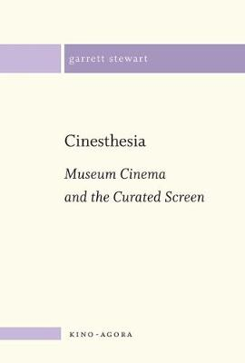 Cinesthesia: Museum Cinema and the Curated Screen