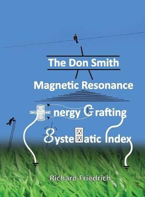 Don Smith Magnetic Resonance Energy Crafting Systematic Index.