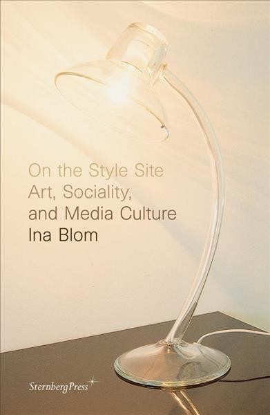 On the Style Site - Art, Sociality, and Media Culture: Art, Sociality, and Media Culture