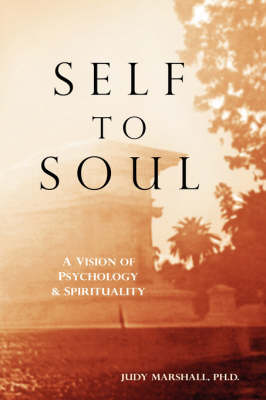 Self to Soul: A Vision of Psychology and Spirituality