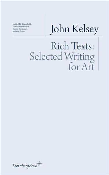 Rich Texts - Selected Writing for Art: Rich Texts. Selected Writing for Art