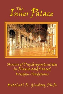 Inner Palace: Mirrors of Psychospirituality in Divine and Sacred Wisdom-traditions 8th Revised edition