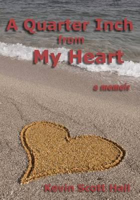 Quarter Inch from My Heart: A Memoir