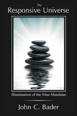 Responsive Universe: Illumination of the Nine Mandalas