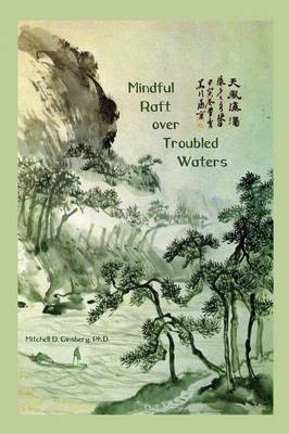 Mindful Raft Over Troubled Waters