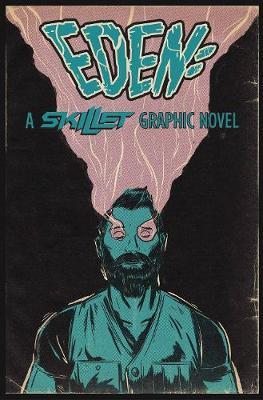 Eden:A Skillet Graphic Novel