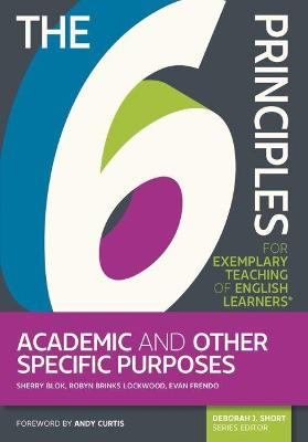 6 Principles for Exemplary Teaching of English Learners: English for Academic and Specific Purposes