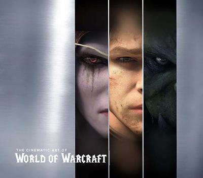 Cinematic Art of World of Warcraft: Volume I