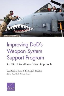 Improving DoD's Weapon System Support Program: A Critical Readiness Driver Approach