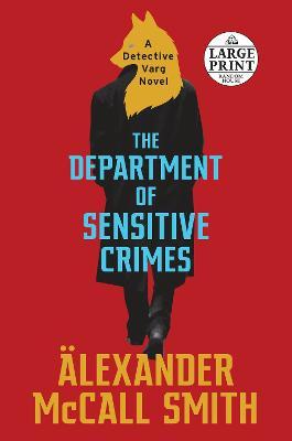 Department of Sensitive Crimes: A Detective Varg Novel Large type / large print edition