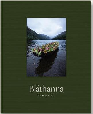 Blathanna: Irish Spaces in Flower