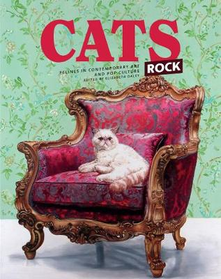 Cats Rock: Felines in Contemporary Art and Pop Culture: Felines in Contemporary Art and Pop Culture