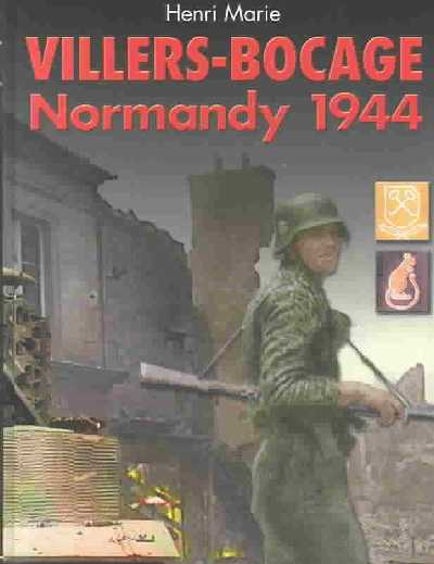 Villers-Bocage: Normandy 1944 illustrated edition