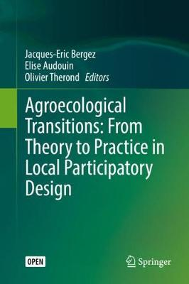 Agroecological Transitions: From Theory to Practice in Local Participatory   Design: A Tool-box to Guide Agroecological Transition Design Rural Territories 1st ed. 2019