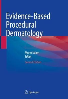Evidence-Based Procedural Dermatology 2nd ed. 2019