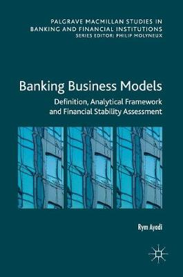 Banking Business Models: Definition, Analytical Framework and Financial Stability Assessment 1st ed. 2019