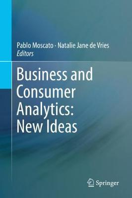 Business and Consumer Analytics: New Ideas 1st ed. 2019