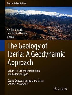 Geology of Iberia: A Geodynamic Approach: Volume 1: General Introduction and Cadomian Cycle 1st ed. 2020