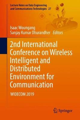2nd International Conference on Wireless Intelligent and Distributed   Environment for Communication: WIDECOM 2019 1st ed. 2019