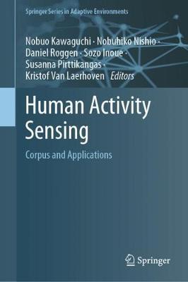 Human Activity Sensing: Corpus and Applications 1st ed. 2019