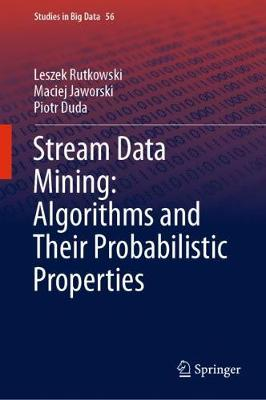 Stream Data Mining: Algorithms and Their Probabilistic Properties 1st ed. 2020