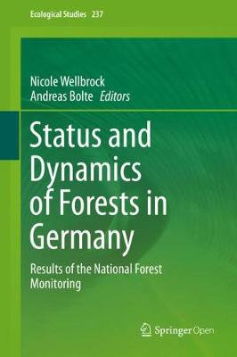 Status and Dynamics of Forests in Germany: Results of the National Forest Monitoring 1st ed. 2019