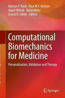 Computational Biomechanics for Medicine: Personalisation, Validation and Therapy 1st ed. 2020