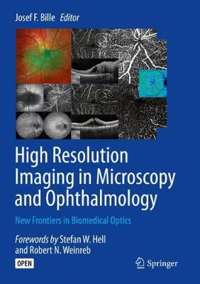 High Resolution Imaging in Microscopy and Ophthalmology: New Frontiers in Biomedical Optics 1st ed. 2019