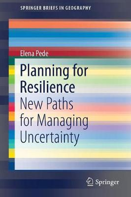 Planning for Resilience: New Paths for Managing Uncertainty 1st ed. 2020