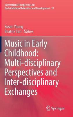 Music in Early Childhood: Multi-disciplinary Perspectives and   Inter-disciplinary Exchanges 1st ed. 2019
