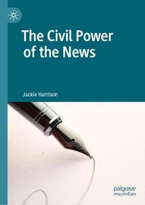 Civil Power of the News 1st ed. 2019