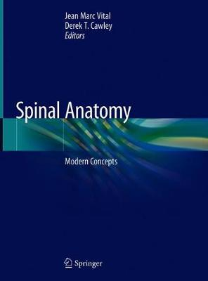 Spinal Anatomy: Modern Concepts 2020 ed.