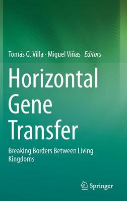 Horizontal Gene Transfer: Breaking Borders Between Living Kingdoms 1st ed. 2019