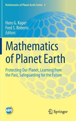Mathematics of Planet Earth: Protecting Our Planet, Learning from the Past, Safeguarding for the Future 1st ed. 2019