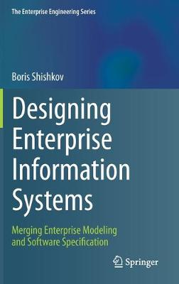Designing Enterprise Information Systems: Merging Enterprise Modeling and Software Specification 1st ed. 2020