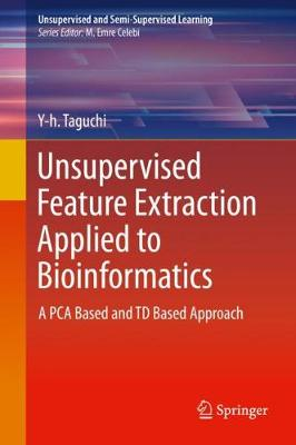 Unsupervised Feature Extraction Applied to Bioinformatics: A PCA Based and TD Based Approach 1st ed. 2020