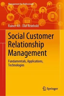 Social Customer Relationship Management: Fundamentals, Applications, Technologies 1st ed. 2020