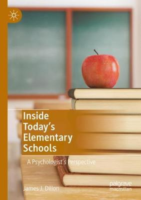 Inside Today's Elementary Schools: A Psychologist's Perspective 1st ed. 2019