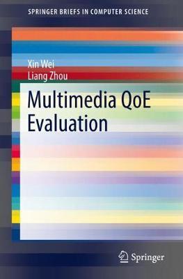 Multimedia QoE Evaluation 1st ed. 2019